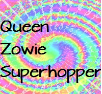 Queen Zowie Superhopper